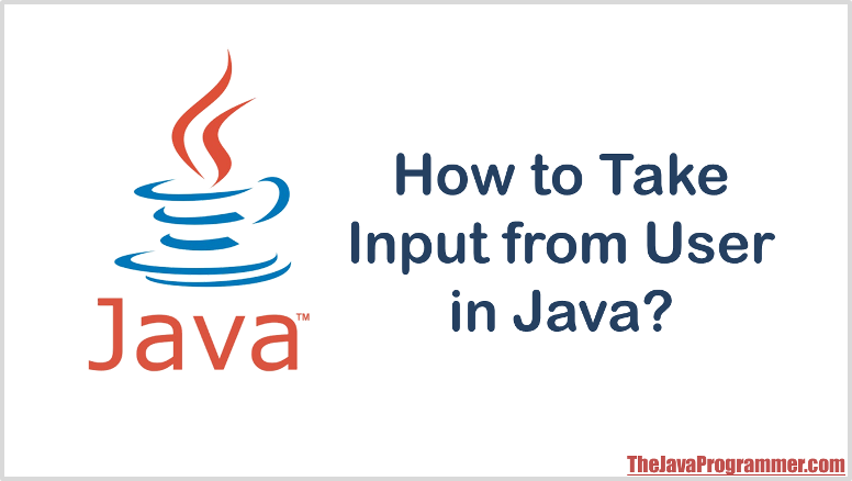 Different Ways to Take Input from User in Java